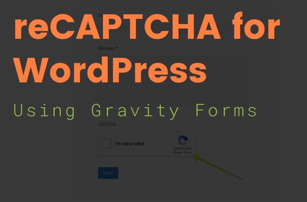 reCAPTCHA for WordPress using Gravity Forms